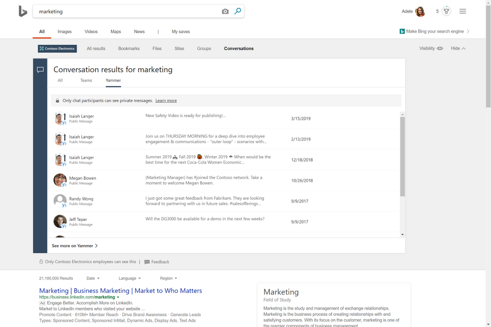 Please note: you'll only see Yammer results when you're signed in to Bing with your work or school account.