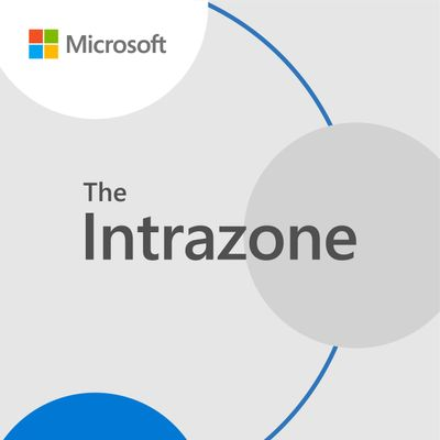 The Intrazone, a show about the SharePoint intelligent intranet (https://aka.ms/TheIntrazone)