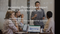Increasing Physical Event Impact and ROI with Microsoft 365.png