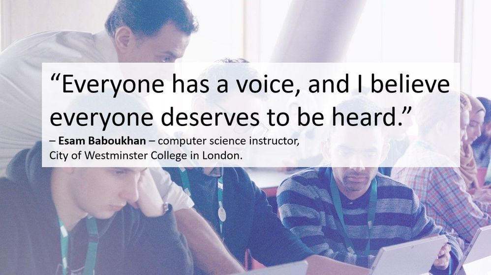 Verbatim quote from Microsoft education customer, City of Westminster College in London; full case study here: https://educationblog.microsoft.com/2018/03/london-westminster-college-teams-student-voice.