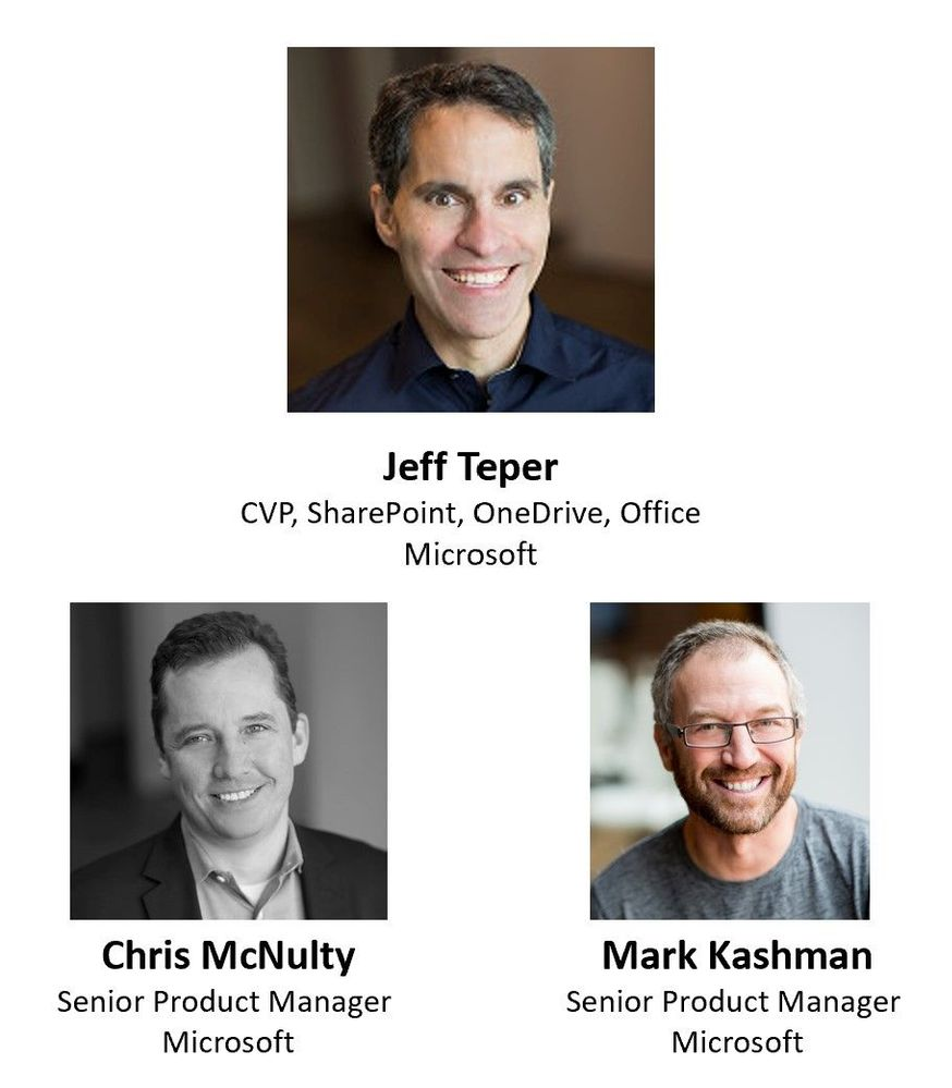 Left to right, top to bottom: Jeff Teper (CVP/SharePoint, OneDrive, Office – Microsoft) [guest], Chris McNulty – senior product manager (SharePoint/Microsoft) [co-host], and Mark Kashman – senior product manager (SharePoint/Microsoft) [co-host].