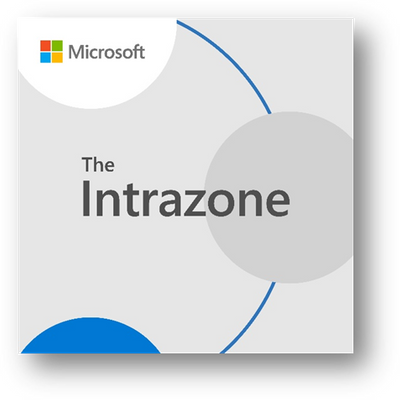 The Intrazone, a show about the Microsoft 365 intelligent intranet. [aka.ms/TheIntrazone]