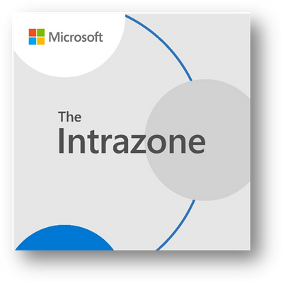 The Intrazone, a show about the Microsoft 365 intelligent intranet (aka.ms/TheIntrazone)