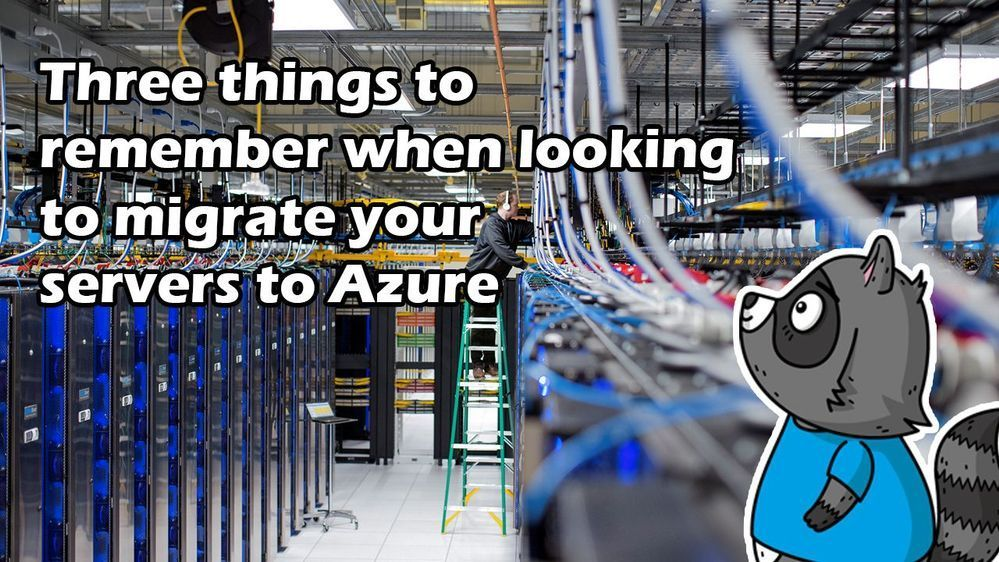Three things to remember when migrating servers to Azure