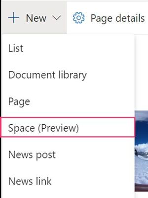 From within the SharePoint site, click New > Space (Preview) to start building your space.