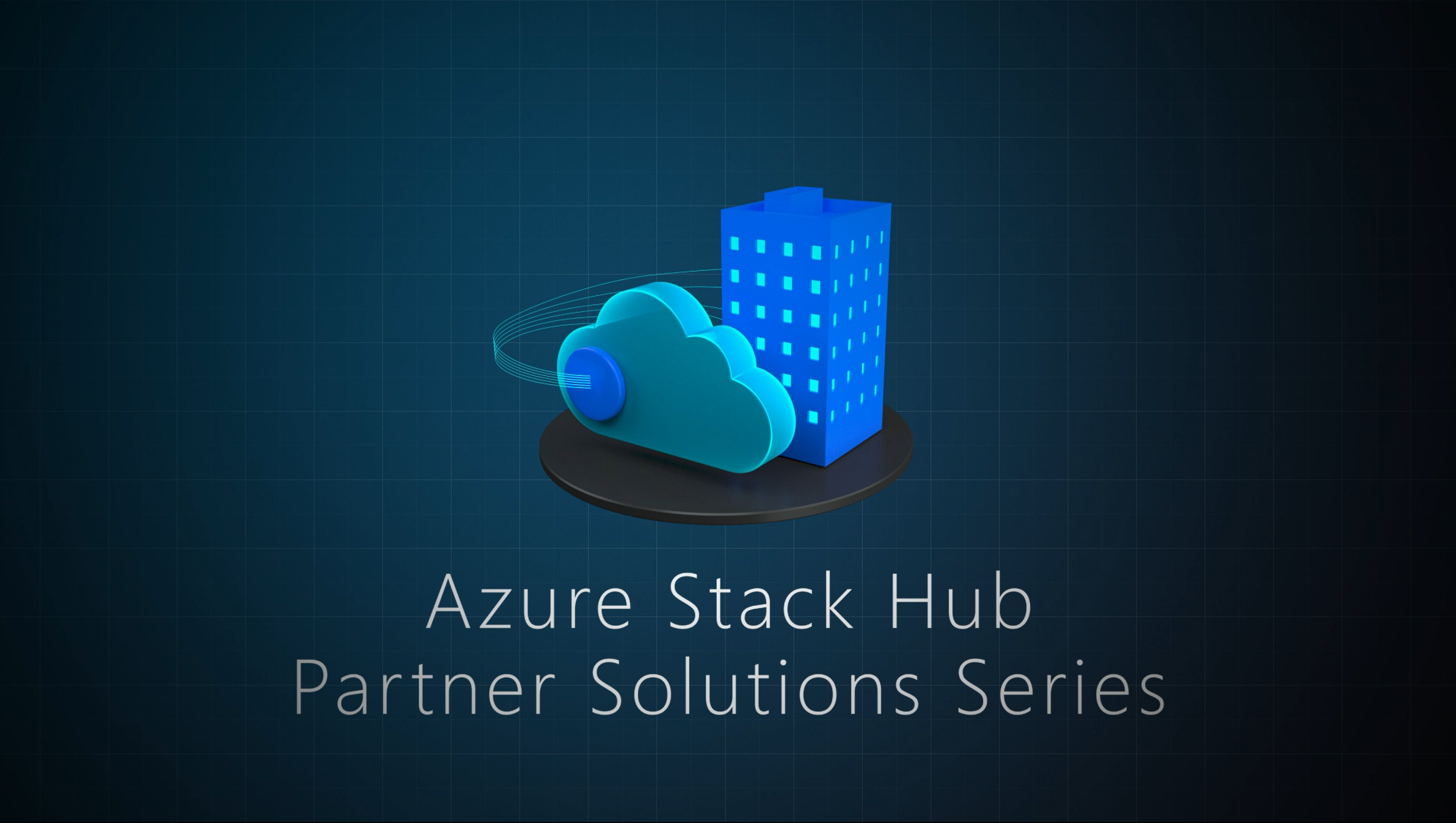 Check out the Azure Stack Hub Partner Solution Video Series
