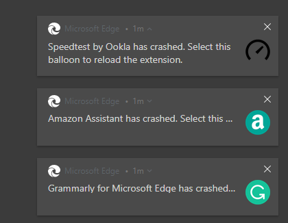 The extension has crashed notification which has its own Edge notifications UI