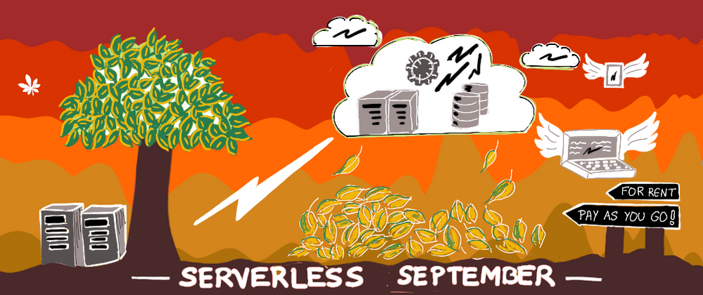 Kudos to @nitya for creating the Serverless September 2020 artwork (used as the cover image here). Feel free to use the image for any content (article, tweet, post or similar) you create.