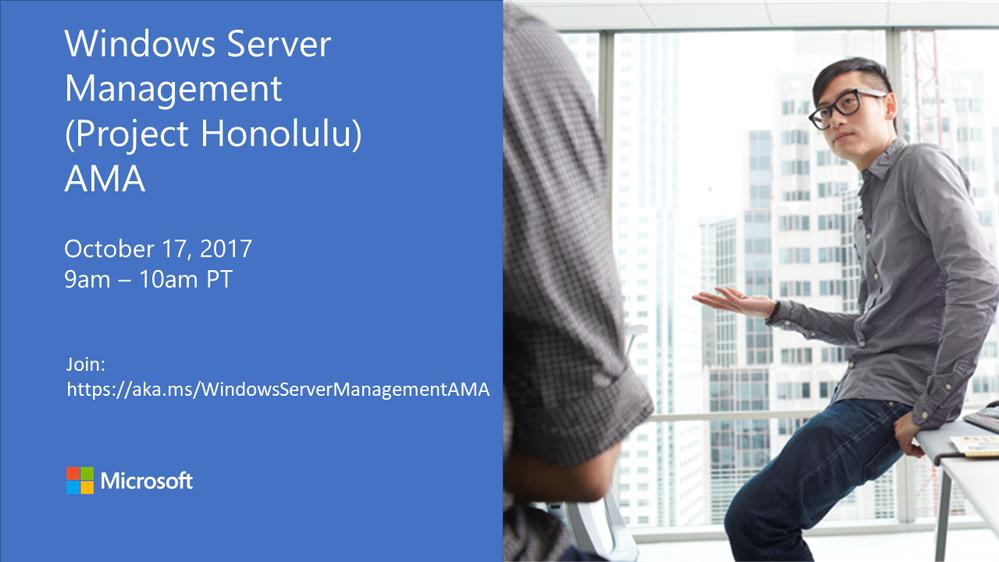 Windows Server Management (Project Honolulu) AMA.PNG