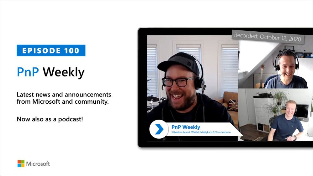 Microsoft 365 & SharePoint PnP Weekly – Episode 100