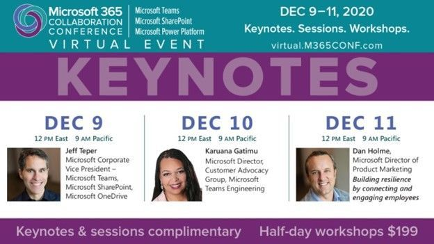The Microsoft 365 Collaboration Conference is a 3-day, virtual event covering Microsoft Teams, SharePoint, and the Power Platform -- all delivered via Microsoft Teams.