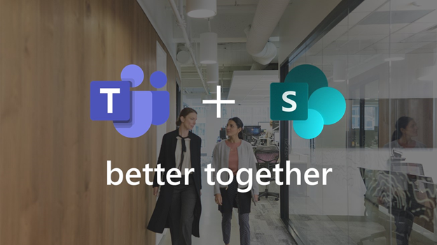 Microsoft Teams plus SharePoint = better together.