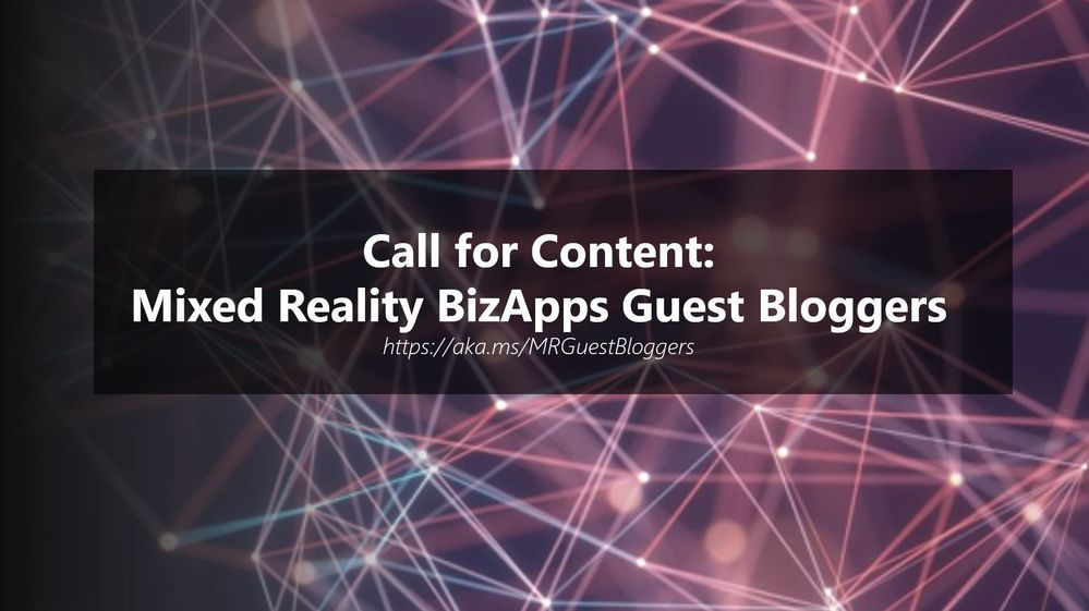 Call for Content: Mixed Reality BizApps Guest Bloggers