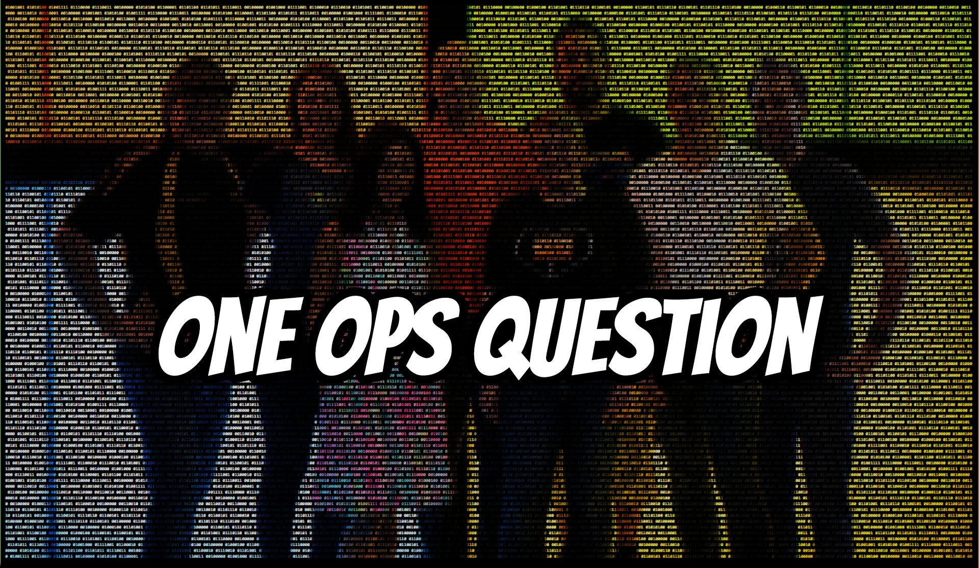 One Ops Question Video Series
