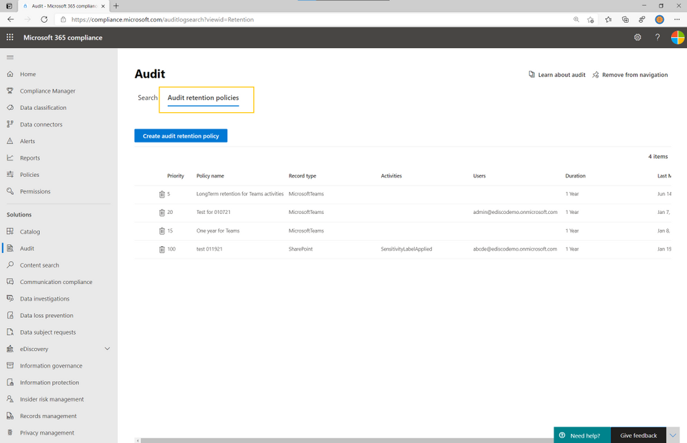 Audit log retention policies are listed on the Audit retention policies tab (also called the dashboard). You can use the dashboard to view, edit, and delete audit retention policies.