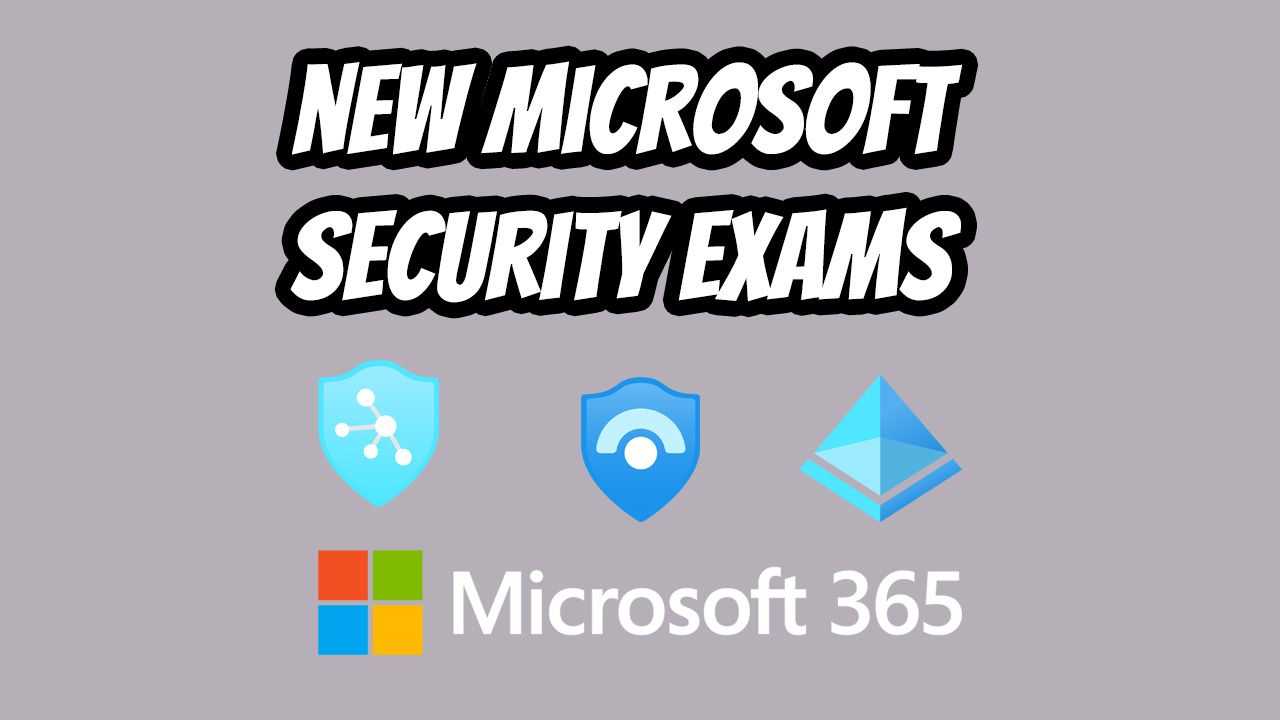 New Microsoft Security Exams