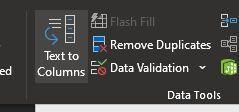 Ribbon -> Data -> Data Tools -> Text to Columns...
