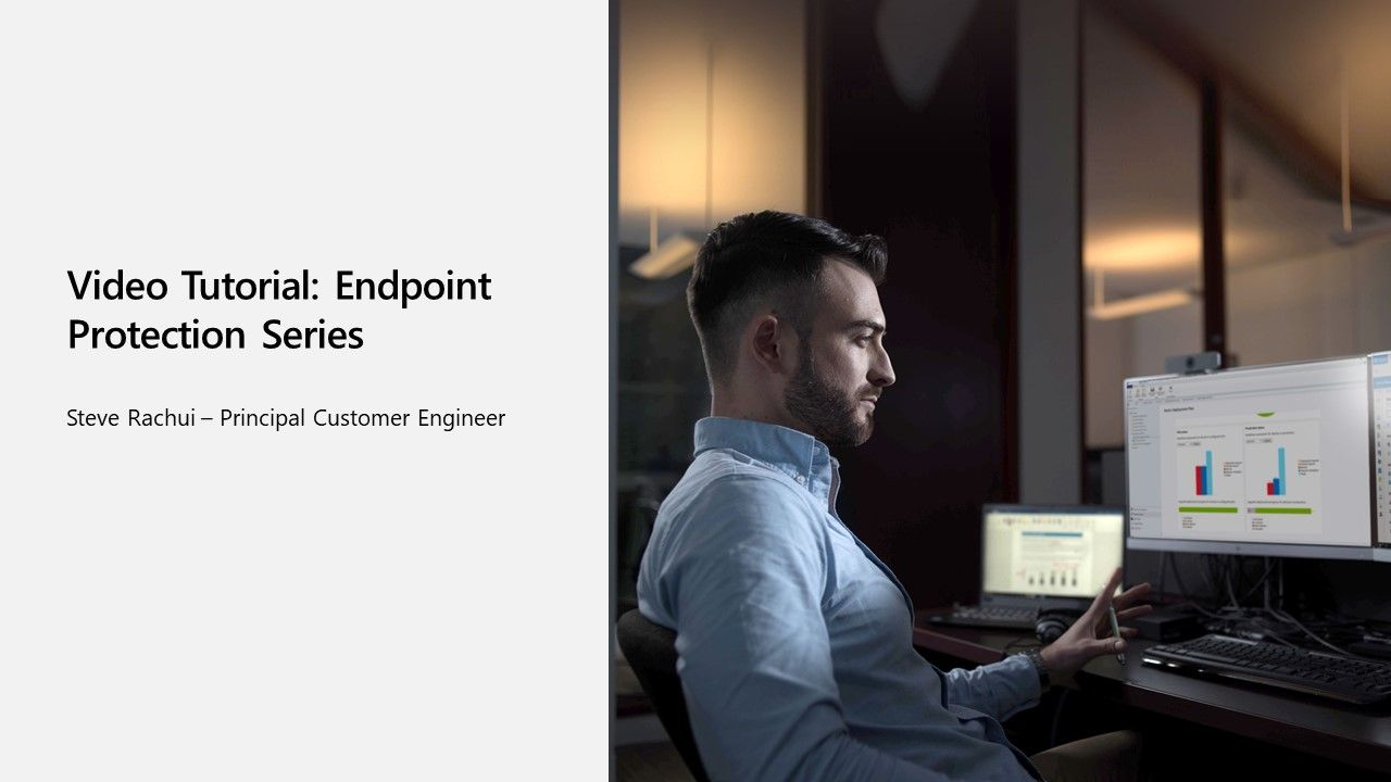 Video Tutorial: Endpoint Protection Part 1 - Introduction