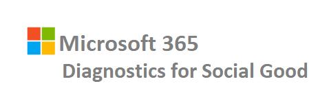 Microsoft 365 - Diagnostics for Social Good.png