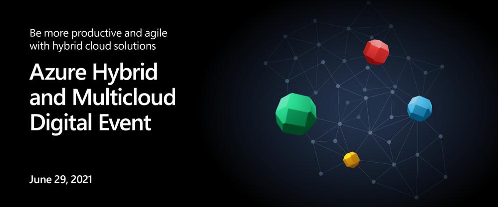 Azure Hybrid & Multicloud Digital Event_Blog Post Graphic_4800x2000.png