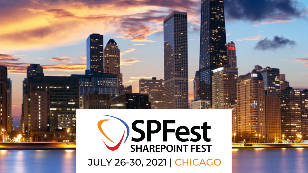 SharePoint Fest - Chicago -- July 26 – 30, 2021