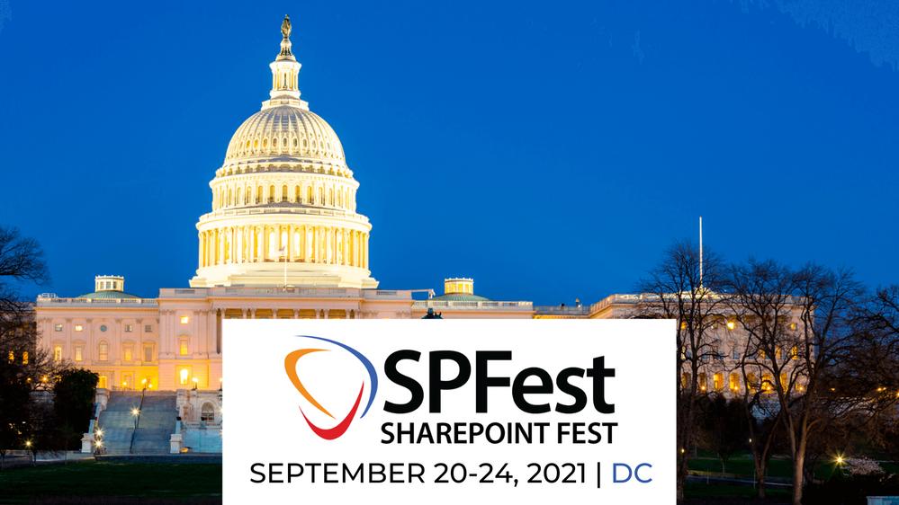 SharePoint Fest - DC -- September 20 – 24, 2021