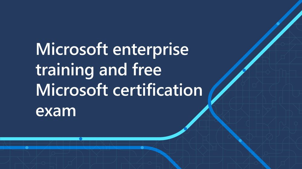 Microsoft enterprise training and free Microsoft certification exam