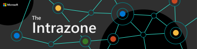 The Intrazone, a show about the Microsoft 365 intelligent intranet (aka.ms/TheIntrazone).