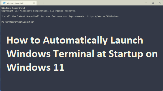 How To Automatically Launch Windows Terminal at Startup on Windows 11.png