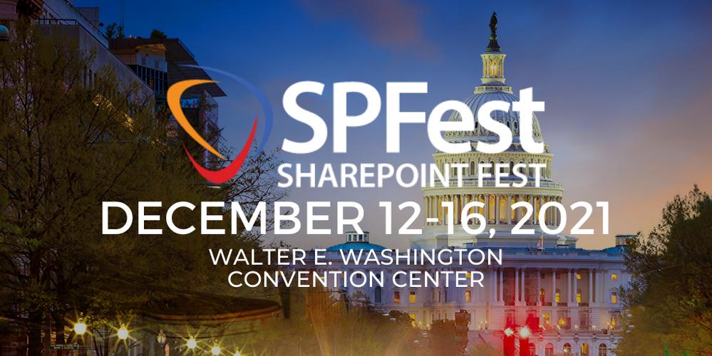 SharePoint Fest - DC -- December 12-16, 2021