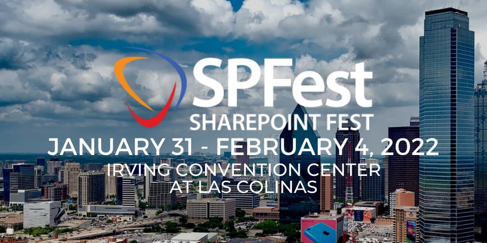 SharePoint Fest - Dallas -- January 31 - February 4, 2022