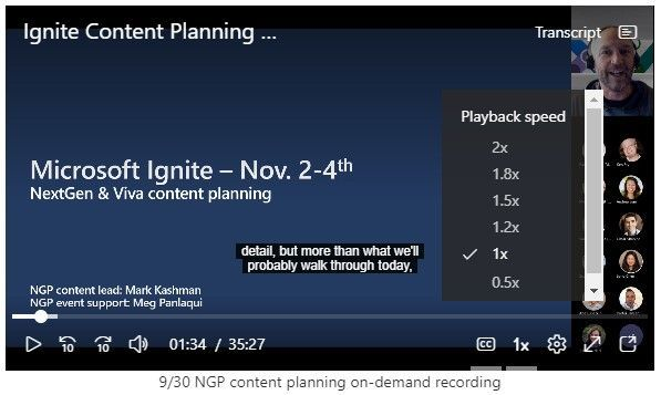 thumbnail image 3 captioned Updates to the universal video playback experience across Microsoft 365 apps and services, includes skip forward/backwards, playback speeds and pop out. Above is a recent team meeting recording for Ignite planning with my team members. I then used the File web part to put it on a SharePoint page for on-demand alongside our walking deck (PowerPoint).