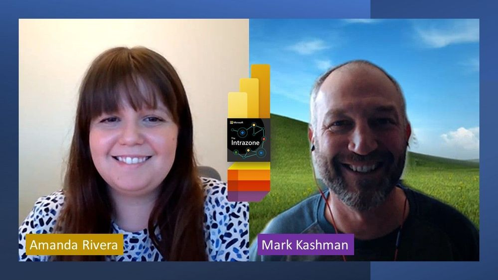 Intrazone guest and host: Amanda Rivera – Principal program manager on the Power BI team at Microsoft [guest] and Mark Kashman – senior product manager on the SharePoint team at Microsoft [co-host].