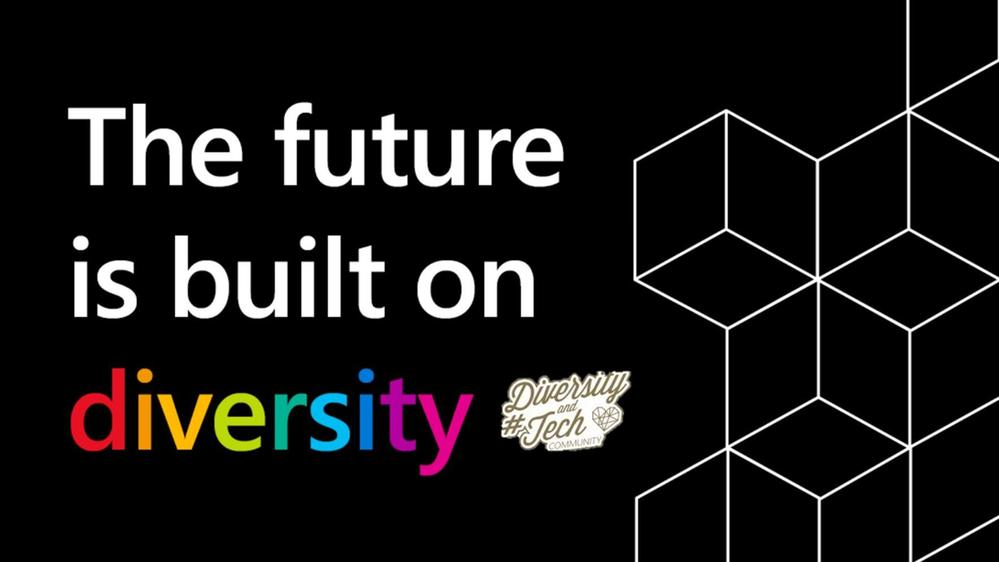 The future is built on diversity, and perfected through inclusion.