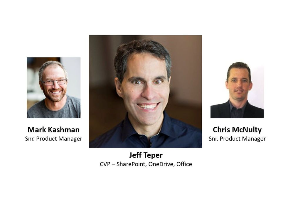 Left to right: Mark Kashman – senior product manager (SharePoint/Microsoft) [co-host], Jeff Teper – corporate vice president (SharePoint/OneDrive/Office/Microsoft) [guest], and Chris McNulty – senior product manager (SharePoint/Microsoft) [co-host].