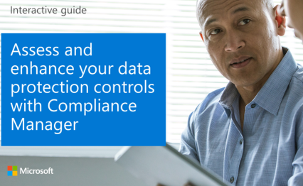 Assess and enhance your data protection controls with Compliance Manager