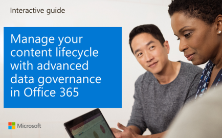 Manage your content lifecycle with advanced data governance in Office 365