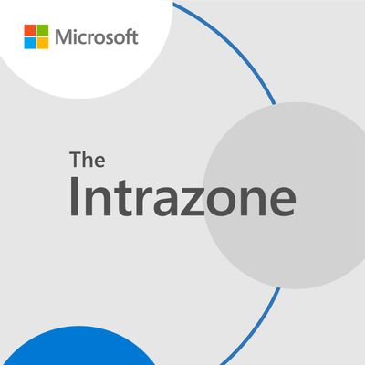 Figure 2  The Intrazone, a show about the SharePoint intelligent intranet; aka.ms/TheIntranzone.