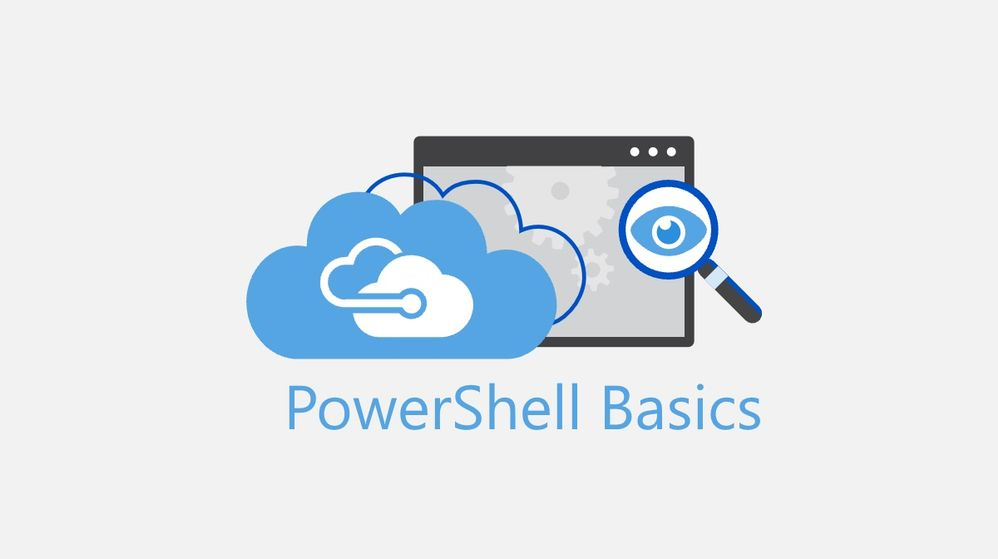 PowerShell Basics Series