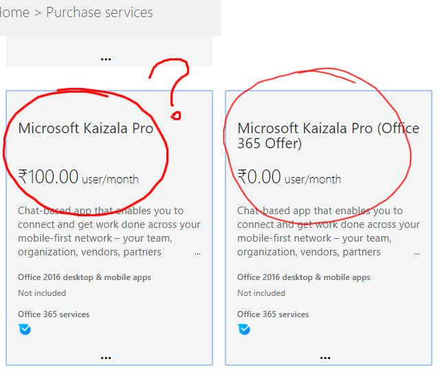 Kaizala Pro at a cost, but Kaizala Pro (O365 offer) without cost
