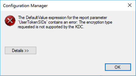 "SCCM: ""The encryption type requested is not supported by the KDC"" Error When Running Reports"