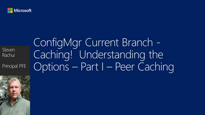 Peer Caching – Part 1 Caching! Understanding the options