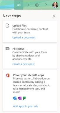 """Click on the megaphone icon in the upper right corner of a SharePoint site to bring up the """"Next steps"""" panel for guidance on your first-run experience."""