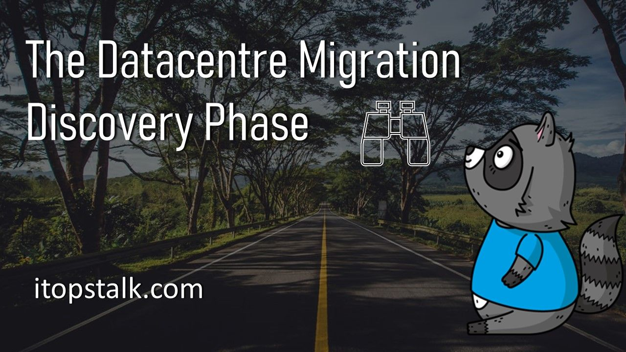 The Datacentre Migration Discovery Phase