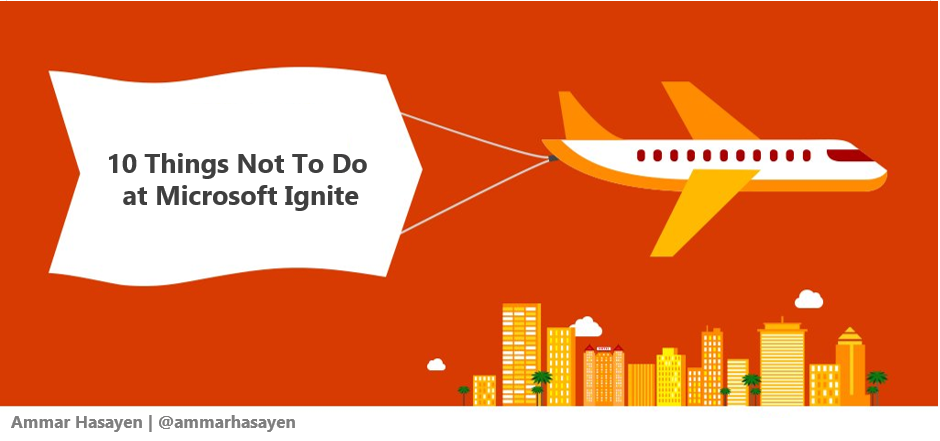 10 Things not to do at Microsoft Ignite 1.PNG