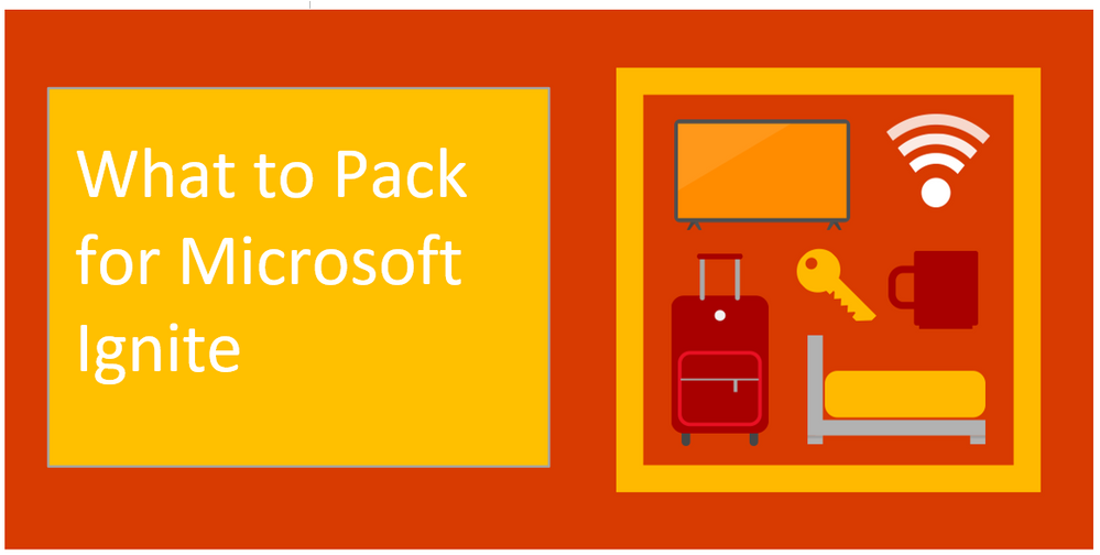 What to pack for Microsoft Ignite 1.PNG