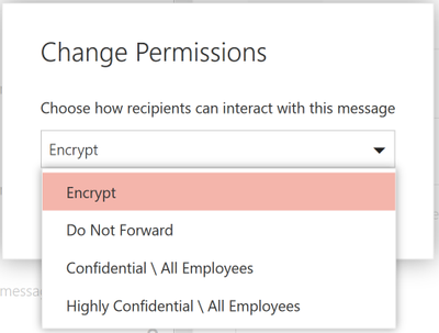 In Outlook on the web, users can click on the protect button to change the permissions of the email. Once a user clicks on protect, the users can click on encrypt, to only encrypt the email.