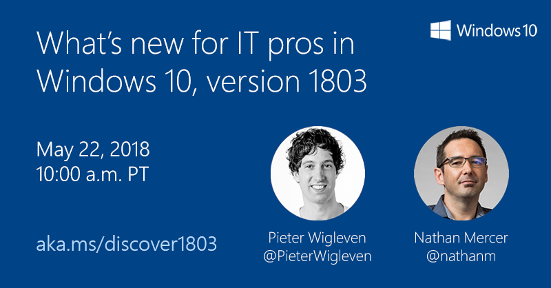Windows 10, version 1803 webcast details