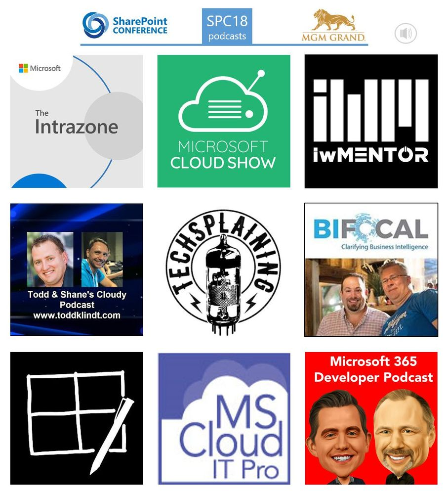 All SharePoint-focused podcasts from SharePoint Conference North America 2018 (SPC18) [left-to-right, top-down]: The Intrazone, Microsoft Cloud Show, IW Mentor, Todd & Shane's Cloudy Podcast, Techsplaining, BI Focal, REgarding 365, MS Cloud IT Pro, and Microsoft 365 Developer Podcast.